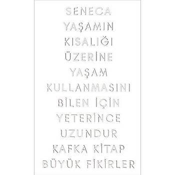 Yaþamýn Kýsalýðý Üzerine - Seneca - Kafka Kitap