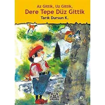 Az Gittik, Uz Gittik, Dere Tepe Düz Gittik - Tarýk Dursun K. - Arkadaþ Yayýnlarý