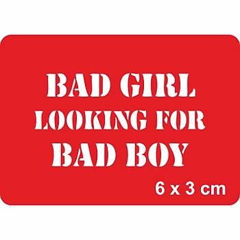 Bad Girl Looking For Bad Boy Tattoo Dövme Þablonu Kýna Deseni
