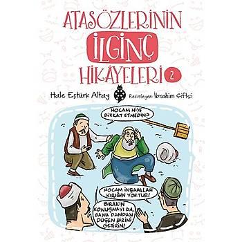 Atasözlerinin Ýlginç Hikâyeleri-2 / Hale Eþtürk Altay