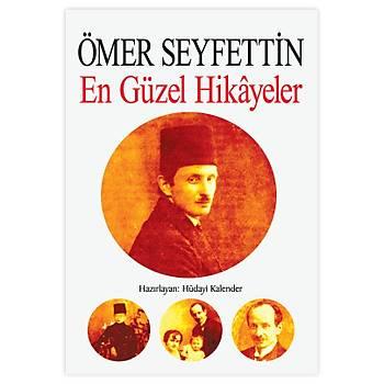 ÖMER SEYFETTÝN - EN GÜZEL HÝKÂYELER / Hüdayi Kalender