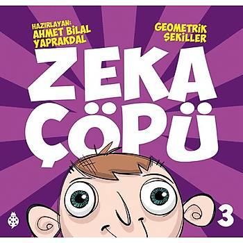Zeka Çöpü - 3 Geometrik Þekiller / Ahmet Bilal Yaprakdal