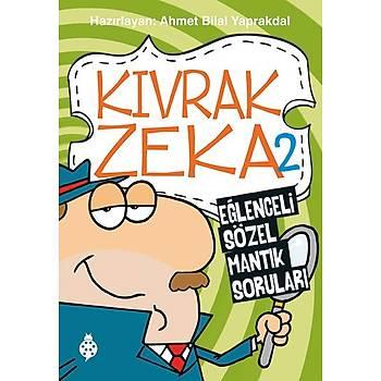 Kývrak Zeka 2 - Eðlenceli Sözel Mantýk Sorularý /  Ahmet Bilal Yaprakdal