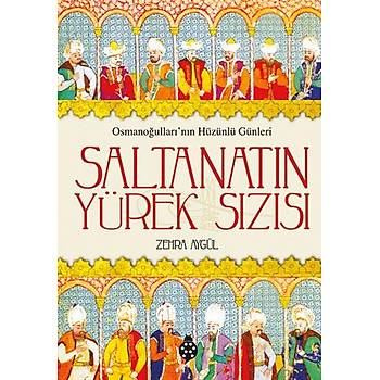 Saltanatýn Yürek Sýzýsý / Zehra Aygül