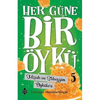 HER GÜNE BÝR ÖYKÜ - 5 / Mizah ve Tebessüm Öyküleri / Muhiddin Yenigün