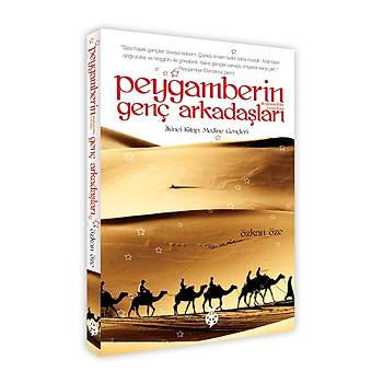 Peygamberin Genç Arkadaþlarý - Ýkinci Kitap: Medine Gençleri / Özkan Öze