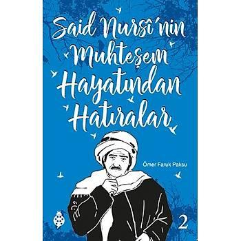 Said Nursi'nin Muhteþem Hayatýndan Hatýralar - 2