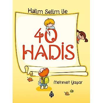 Halim Selim ile 40 Hadis - Mehmet Yaþar