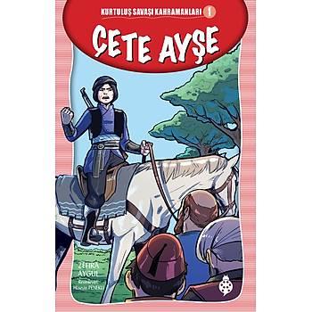 Kurtuluþ Savaþý Kahramanlarý-1 ÇETE AYÞE /Zehra Aygül