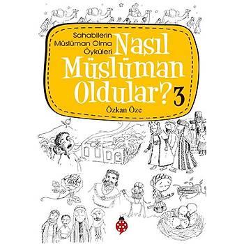 Nasýl Müslüman Oldular? - 3 / Özkan Öze