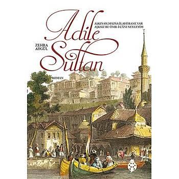 Adile Sultan / Zehra Aygül