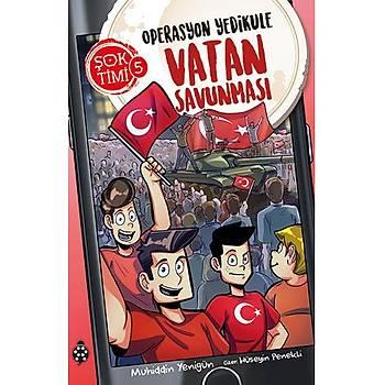 Þok Timi - 5 / Operasyon Yedikule - Vatan Savunmasý