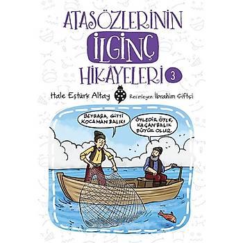 Atasözlerinin Ýlginç Hikâyeleri-3 / Hale Eþtürk Altay