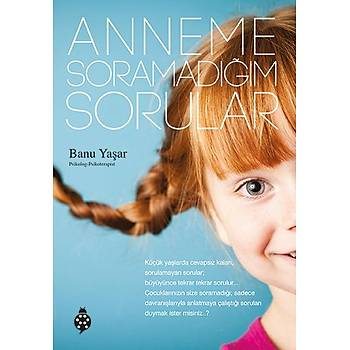 Anneme Soramadýðým Sorular