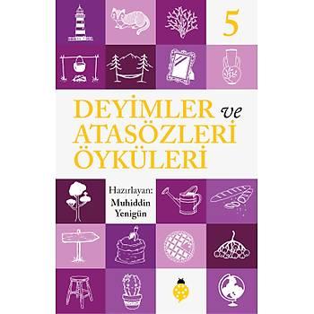 DEYÝMLER ve ATASÖZLERÝ ÖYKÜLERÝ - 5 / Muhiddin Yenigün