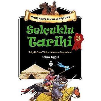 Selçuklu Tarihi - 3 / Zehra Aygül
