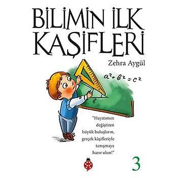 Bilimin Ýlk Kaþifleri - 3 / Zehra Aygül