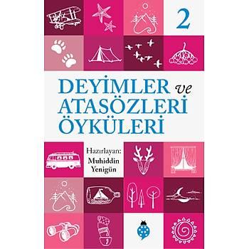 DEYÝMLER ve ATASÖZLERÝ ÖYKÜLERÝ - 2 / Muhiddin Yenigün