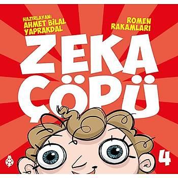 Zeka Çöpü - 4 Romen Rakamlarý / Ahmet Bilal Yaprakdal