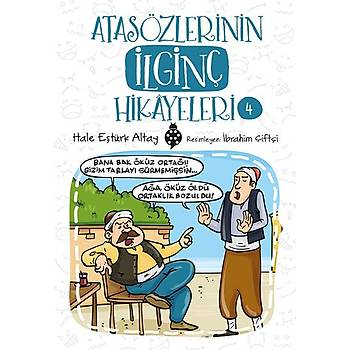 Atasözlerinin Ýlginç Hikâyeleri-4 / Hale Eþtürk Altay