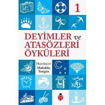 DEYÝMLER ve ATASÖZLERÝ ÖYKÜLERÝ - 1 / Muhiddin Yenigün