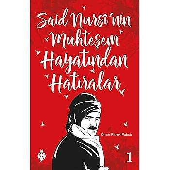 Said Nursi'nin Muhteþem Hayatýndan Hatýralar - 1