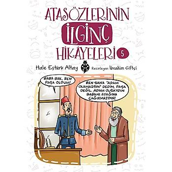 Atasözlerinin Ýlginç Hikâyeleri-5 / Hale Eþtürk Altay