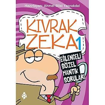 Kývrak Zeka 1 - Eðlenceli Sözel Mantýk Sorularý / Ahmet Bilal Yaprakdal