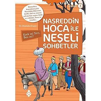 Nasreddin Hoca ile Neþeli Sohbetler - 3 / Eþek mi Ters, Ben mi?