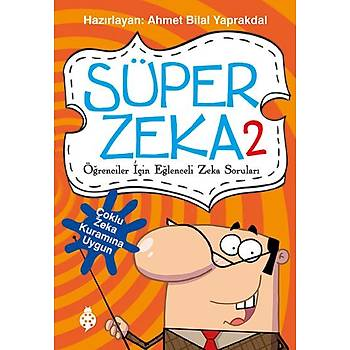Süper Zeka 2 - Öðrenciler Ýçin Eðlenceli Zeka Sorularý / Ahmet Bilal Yaprakdal