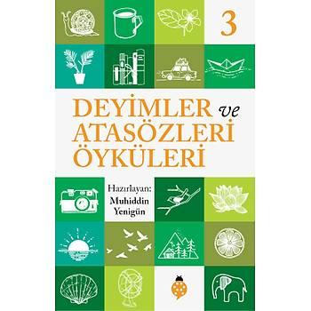 DEYÝMLER ve ATASÖZLERÝ ÖYKÜLERÝ - 3 / Muhiddin Yenigün