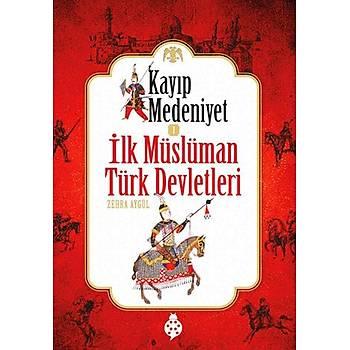 Kayýp Medeniyet - 1 / Ýlk Müslüman Türk Devletleri / Zehra Aygül