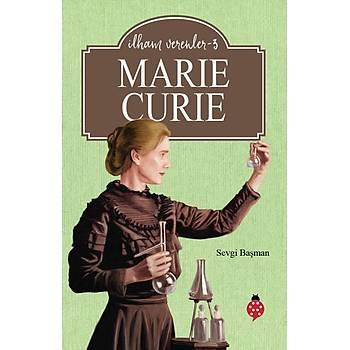 MARIE CURIE / Ýlham Verenler 3 - Sevgi Baþman