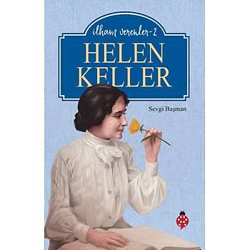 HELEN KELLER / Ýlham Verenler - 2