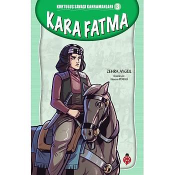 Kurtuluþ Savaþý Kahramanlarý-3 KARA FATMA /Zehra Aygül