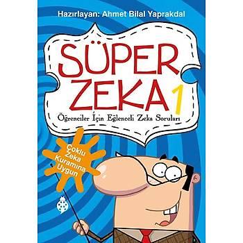 Süper Zeka 1 - Öðrenciler Ýçin Eðlenceli Zeka Sorularý / Ahmet Bilal Yaprakdal