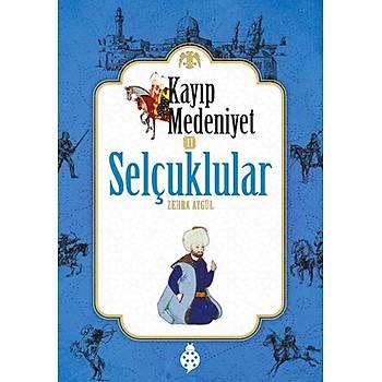 Kayýp Medeniyet - 2 / Selçuklular / Zehra Aygül