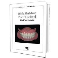KÝTAP- Diþsiz Hastalarýn Protetik Tedavisi:Klasik Tam Protezler -Senih Çalýkkocaoðlu (Yazar)