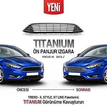 FORD Focus 2015-2018 Ön Tampon Panjuru Izgara Tip Krom Titanium