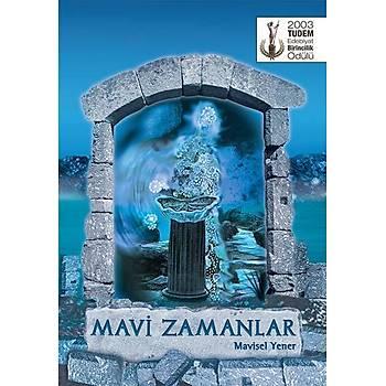 MAVÝ ZAMANLAR - MAVÝSEL YENER