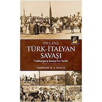 1911 1912 Türk Ýtalyan Savaþý Trablusgarp Savaþý'nýn Tarihi