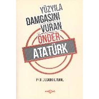 Yüzyýla Damgasýný Vuran Önder Atatürk