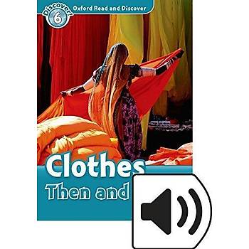 OXFORD ORD 6:CLOTHES THEN AND NOW +MP3