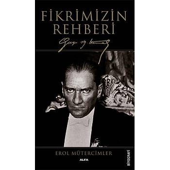 Fikrimizin Rehberi Gazi Mustafa Kemal