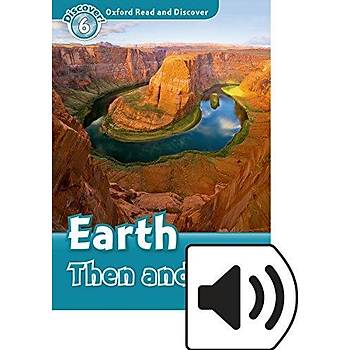 OXFORD ORD 6:EARTH THEN AND NOW +MP3