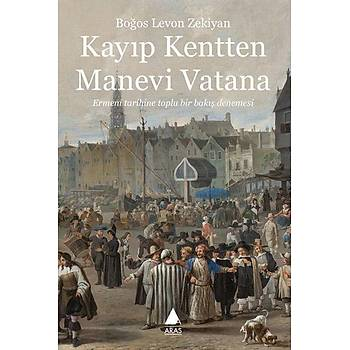 Kayýp Kentten Manevi Vatana
