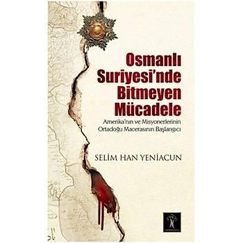 Osmanlý Suriyesi'nde Bitmeyen Mücadele