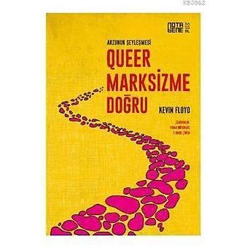 Queer Marksizme Doðru Arzunun Þeyleþmesi