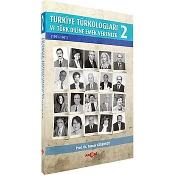 Türkiye Türkologlarý ve Türk Diline Emek Verenler 2. Cilt