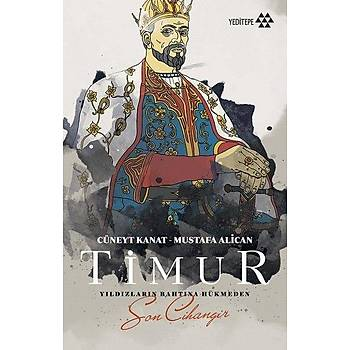 Timur Yýldýzlarýn Tahtýna Hükmeden Son Cihangir